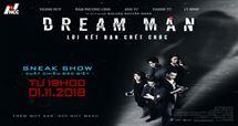 """Picture for category Khởi chiếu sớm phim """"DREAM MAN – LỜI KẾT BẠN CHẾT CHÓC"""""""