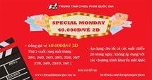 Picture for category SPECIAL MONDAY - Đồng giá 40.000đ/Vé 2D Thứ 2 cuối tháng