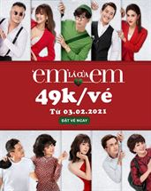 Picture for category 'EM' LÀ CỦA EM – THƯỞNG THỨC NGAY VỚI GIÁ CHỈ CÒN 49K/VÉ