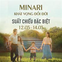 """Picture for category KHỞI CHIẾU SỚM BỘ PHIM """"MINARI - KHÁT VỌNG ĐỔI ĐỜI"""""""